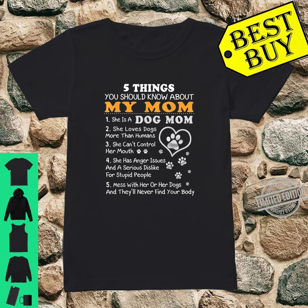 5 Things You Should Know Mom Dog Mom Shirt ladies tee