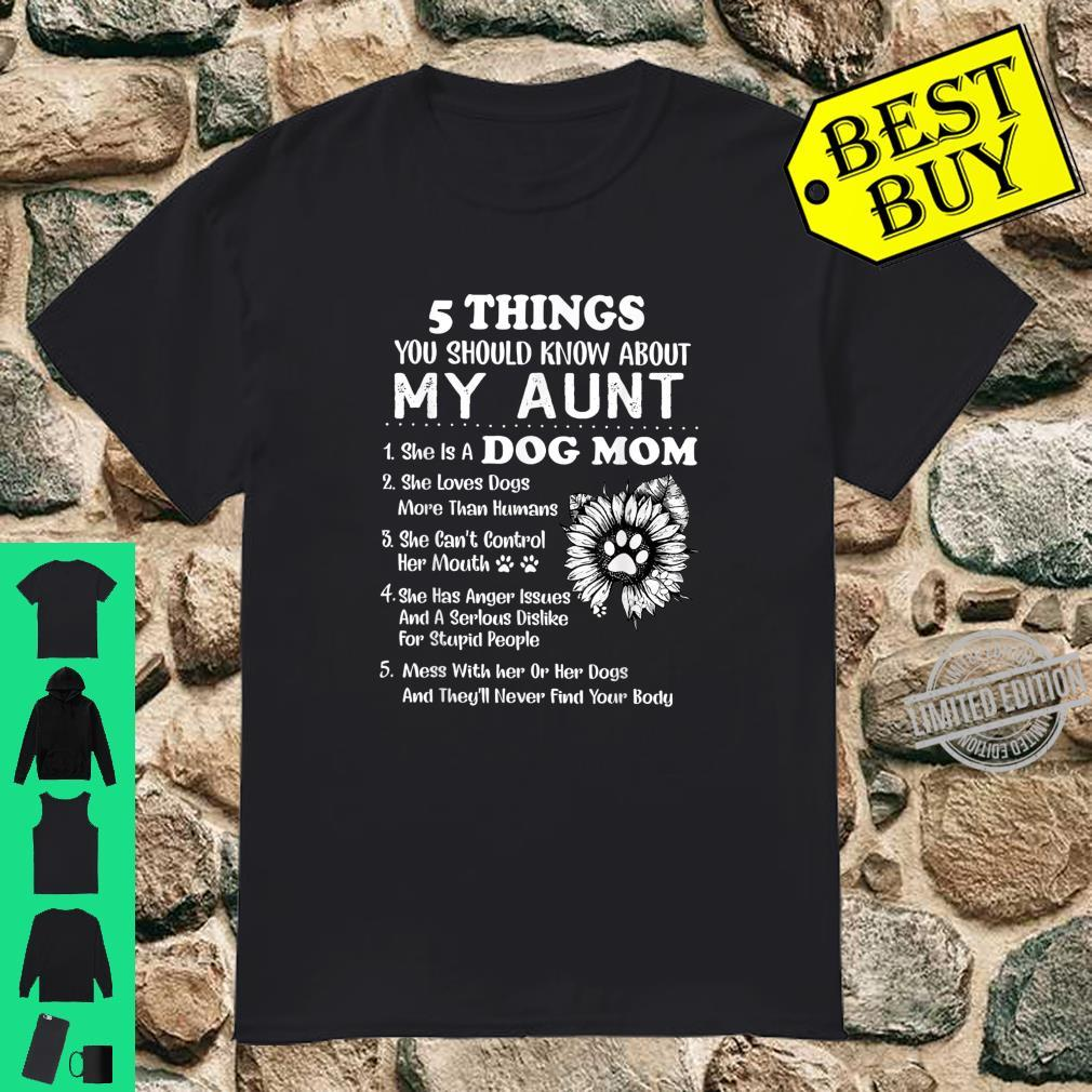 5 Things You Should Know My Aunt Cute Dog Mom Shirt