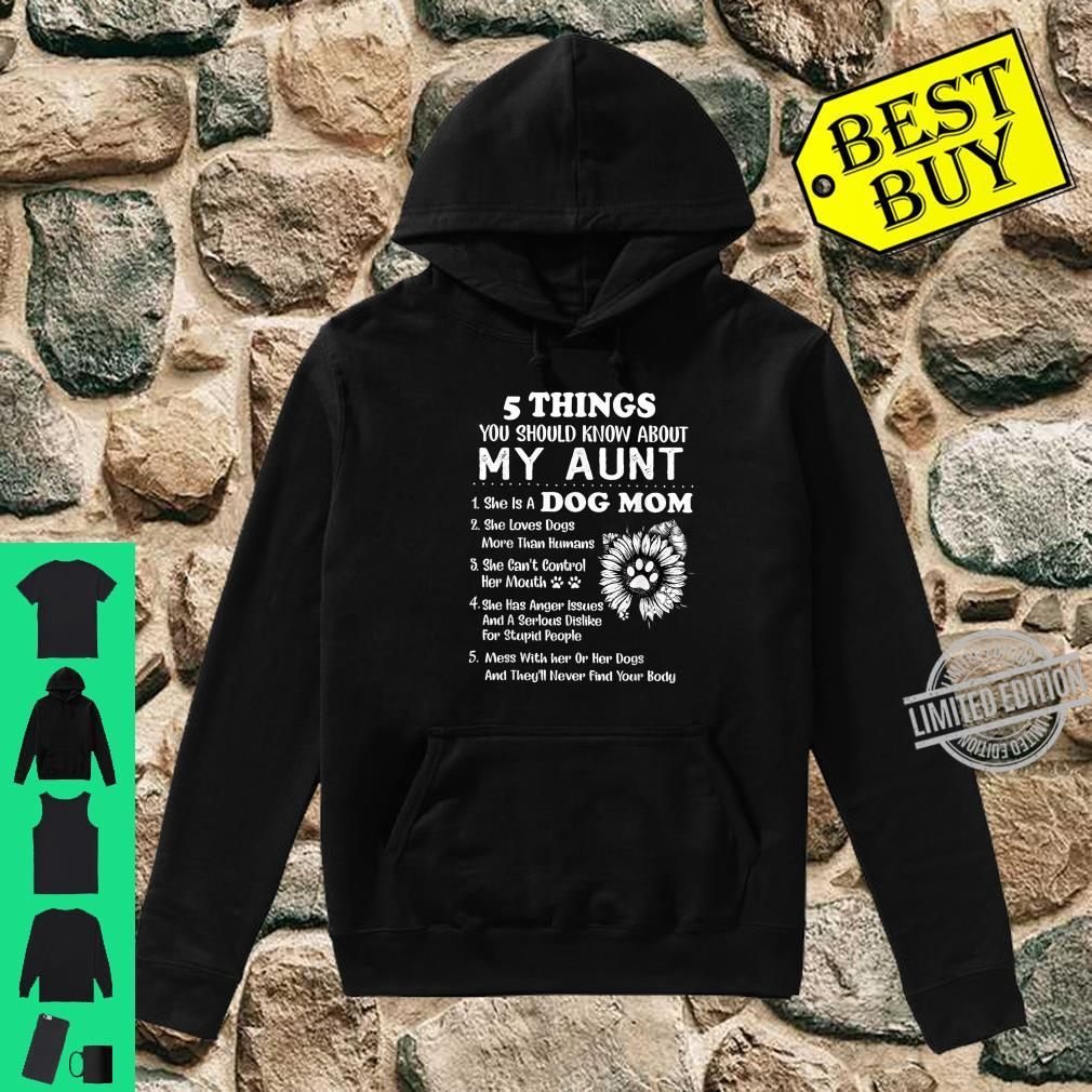 5 Things You Should Know My Aunt Cute Dog Mom Shirt hoodie