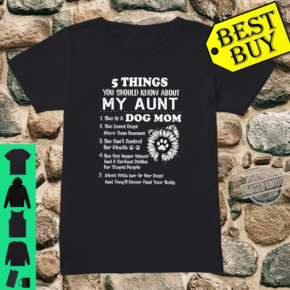 5 Things You Should Know My Aunt Cute Dog Mom Shirt ladies tee