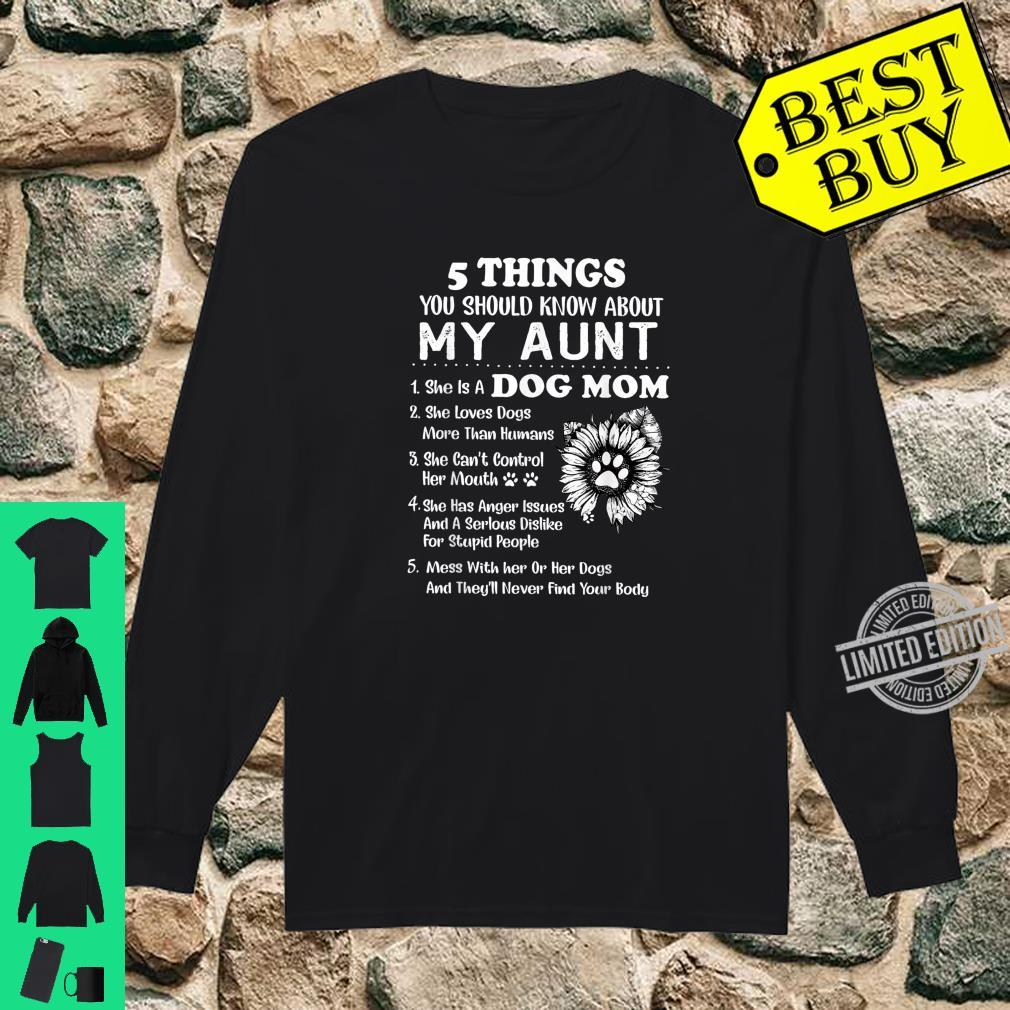 5 Things You Should Know My Aunt Cute Dog Mom Shirt long sleeved