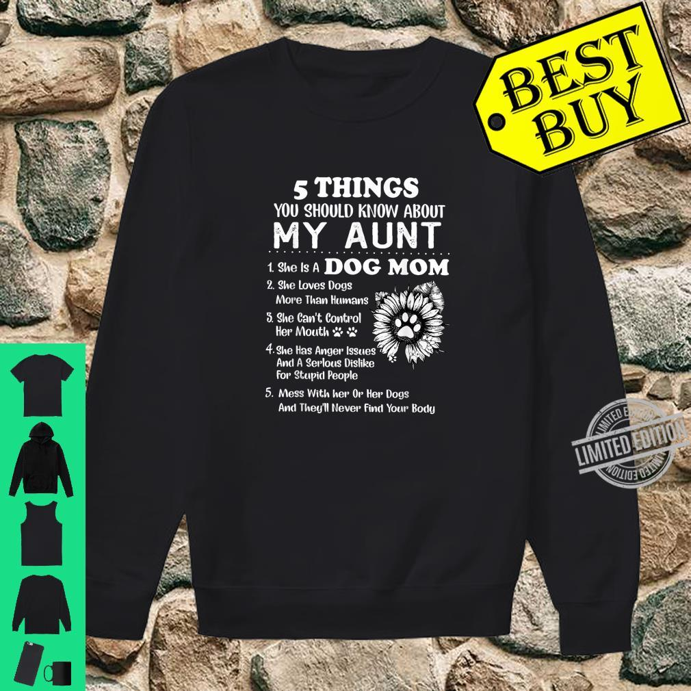 5 Things You Should Know My Aunt Cute Dog Mom Shirt sweater