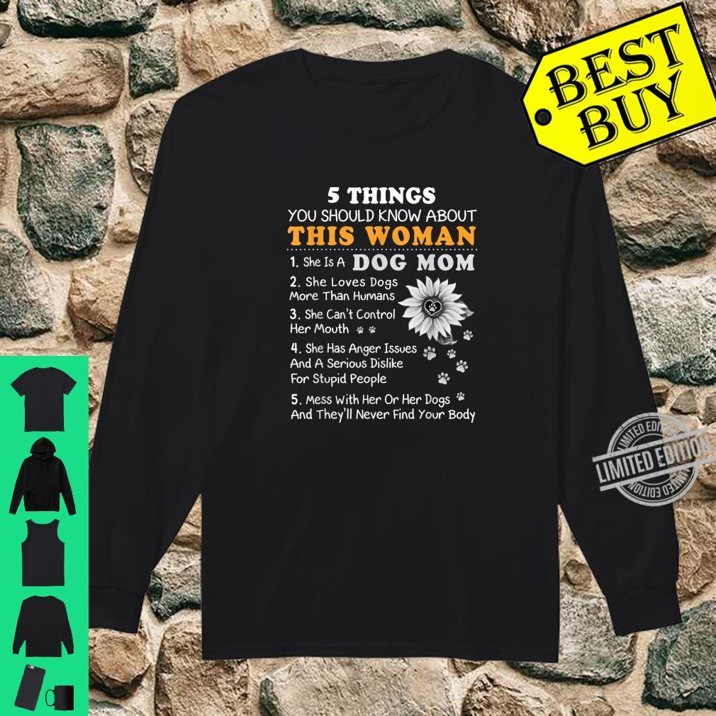 5 Things You Should Know This Dog Mom Sunflower Shirt long sleeved