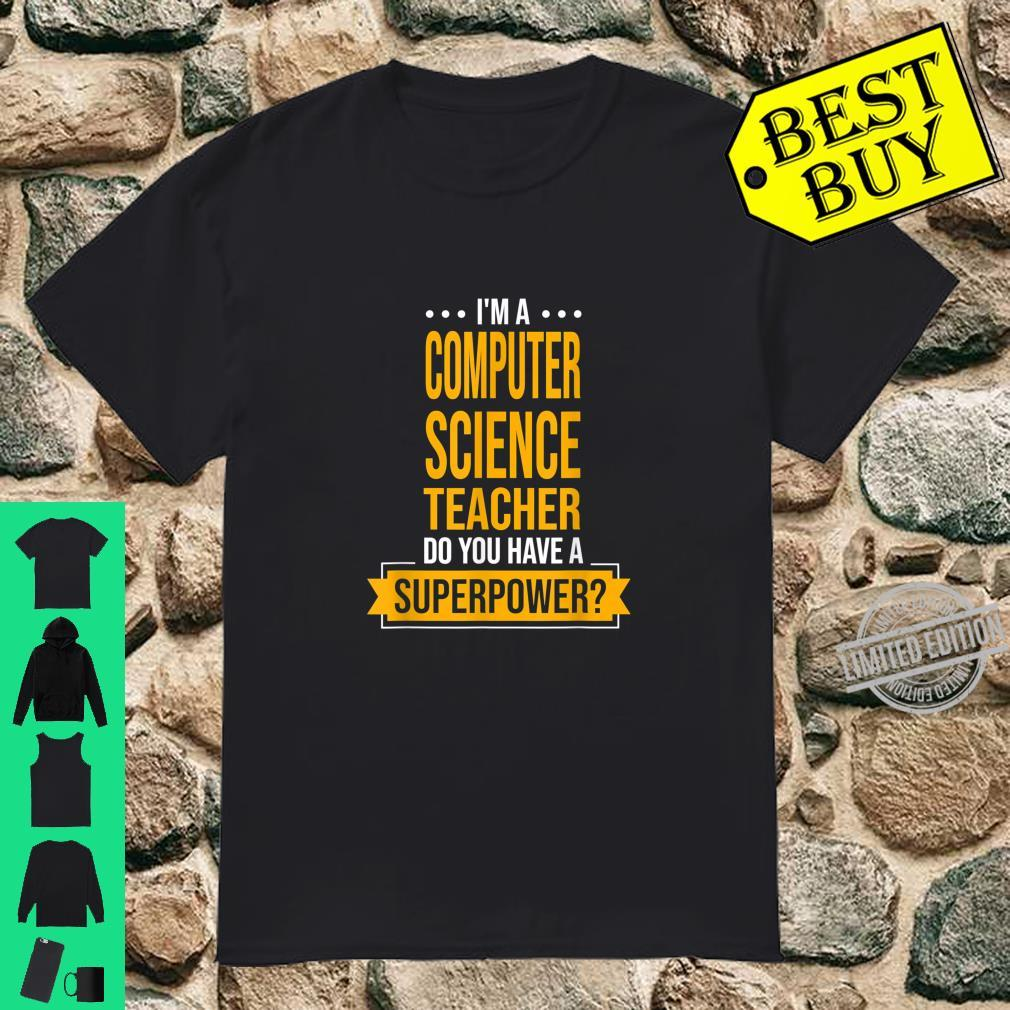 A Computer Science Teacher Do You Have Superpowers Shirt
