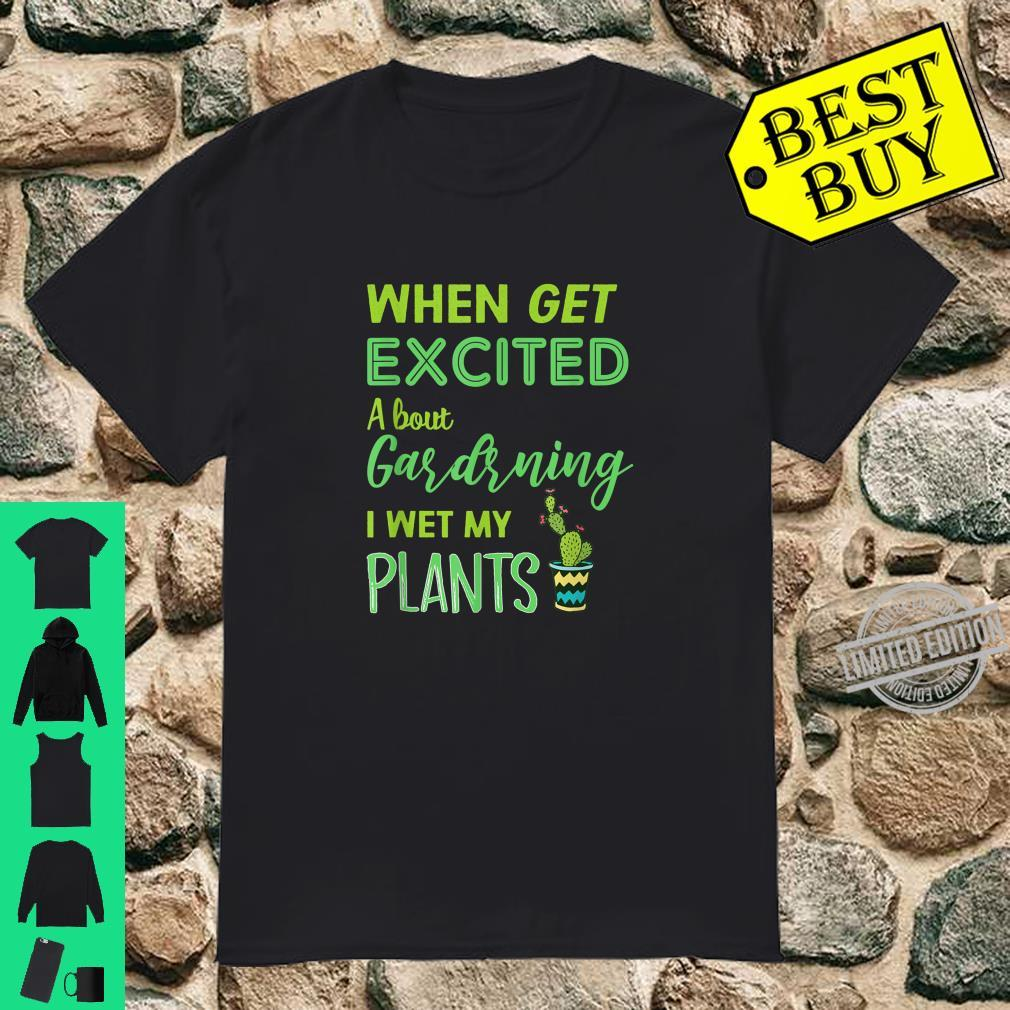 About Gardening I Wet My Plants Shirt