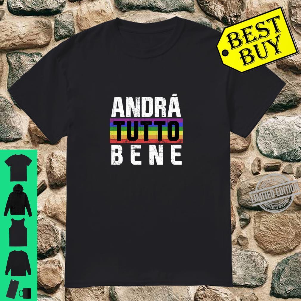 Andrà tutto bene Rainbow Italian Sayings Italy Italia Shirt