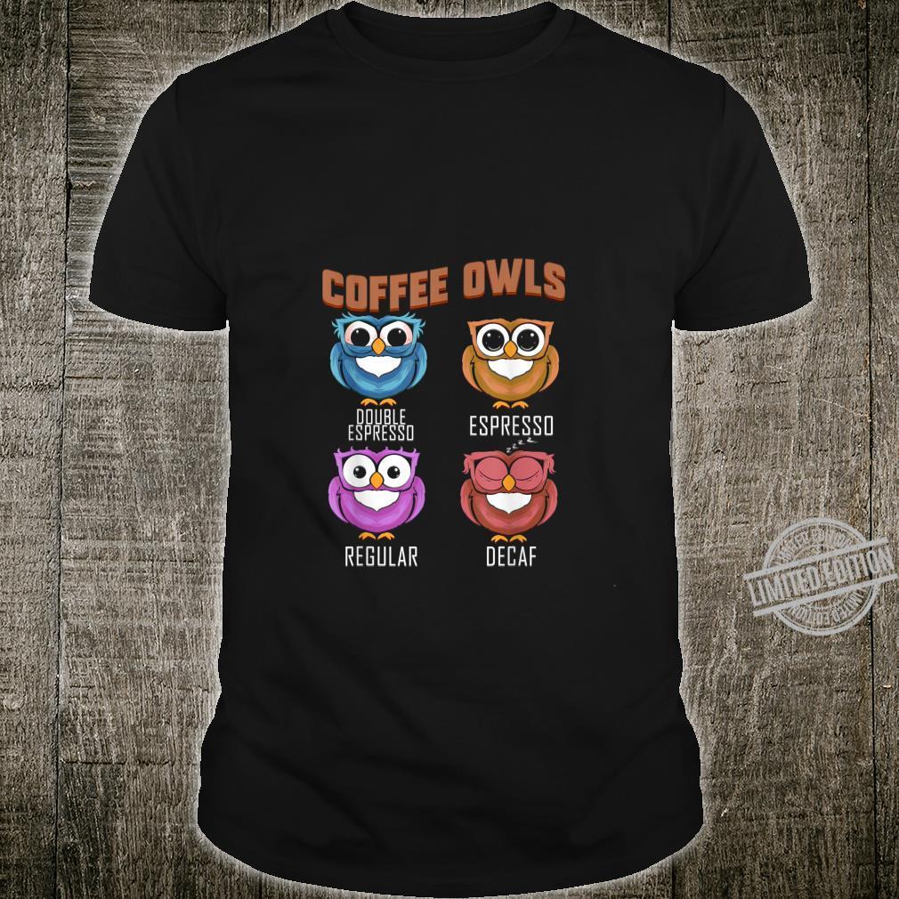 Barista Kaffeetrinker Geschenk für Kaffeejunkie Kaffee Eulen Shirt