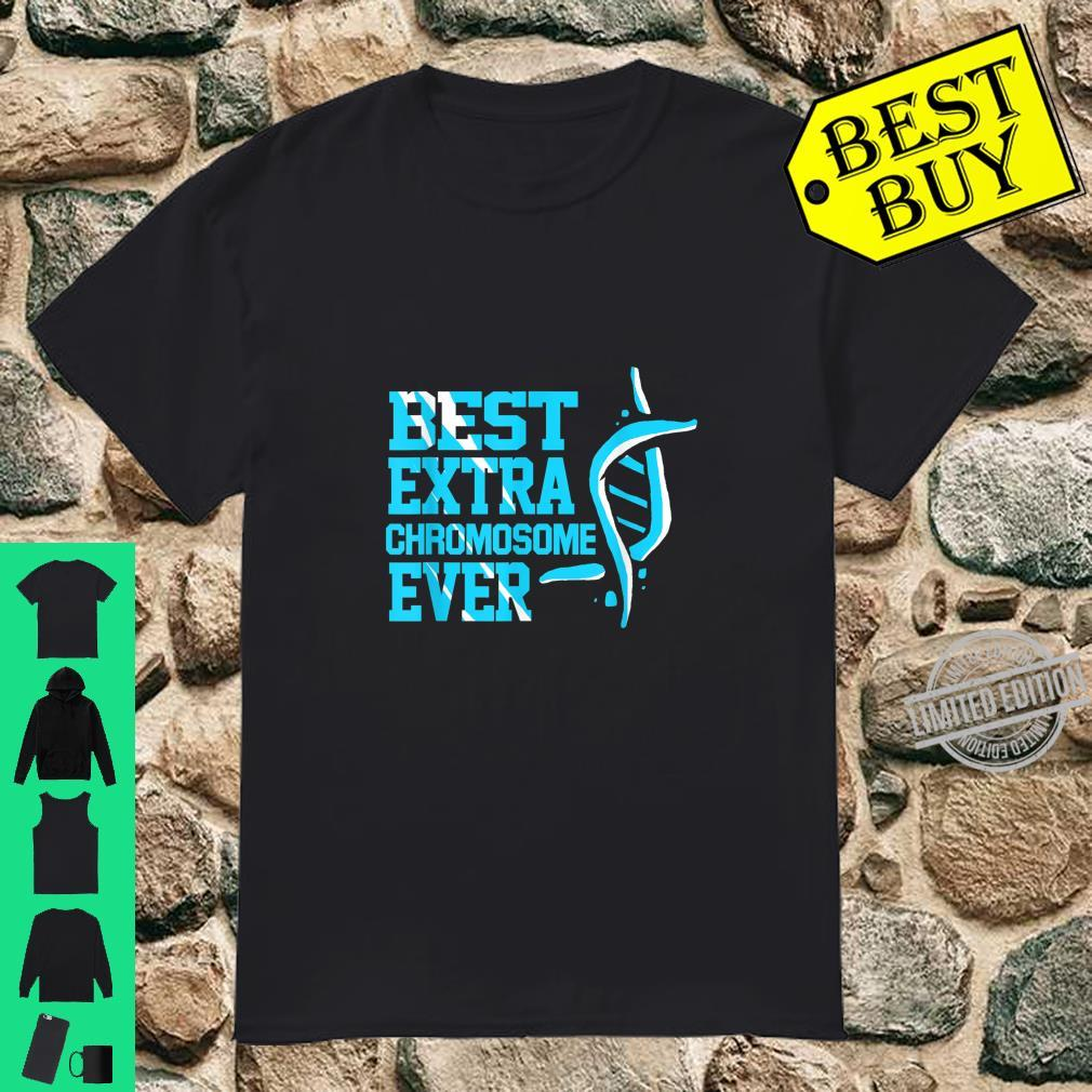 Best Extra Chromosome Ever Shirt