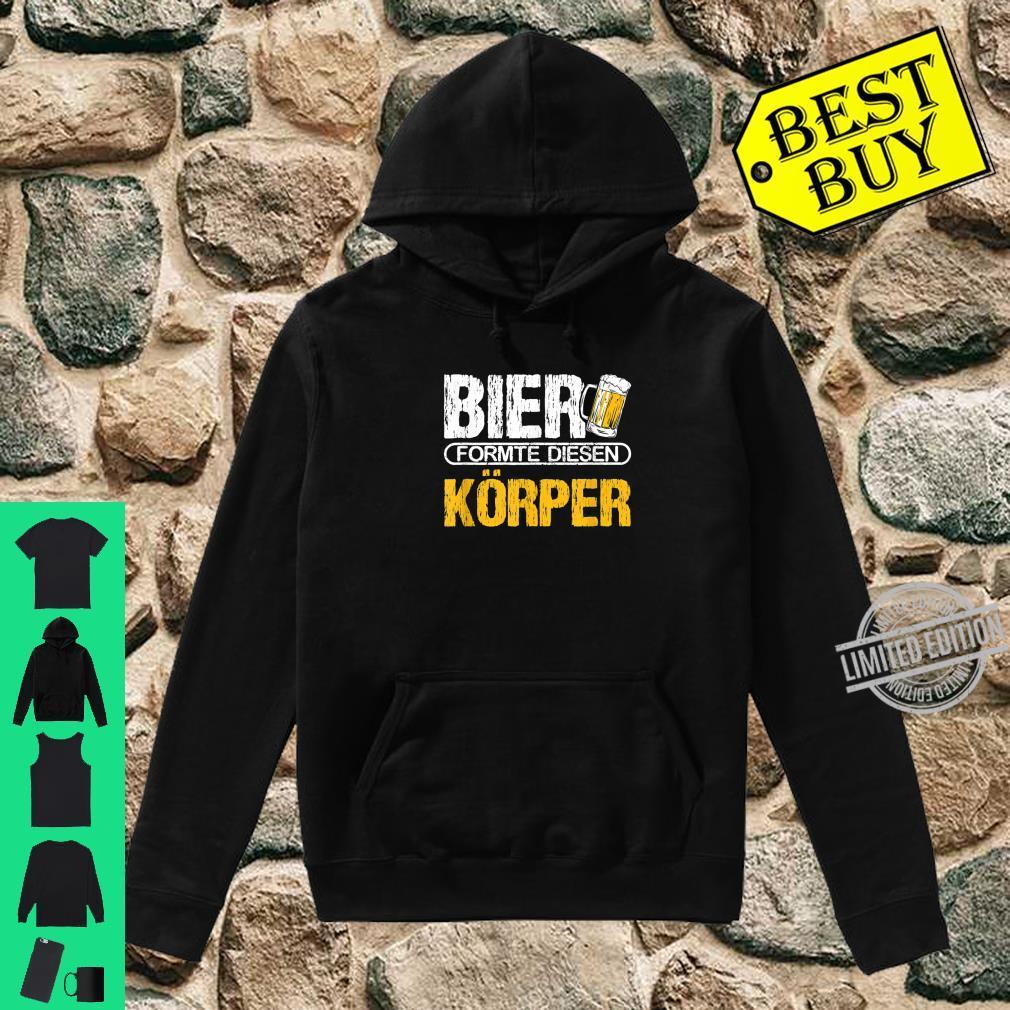 Bier formte diesen Körper Fun Biertrinker Saufen Saufspruch Shirt hoodie