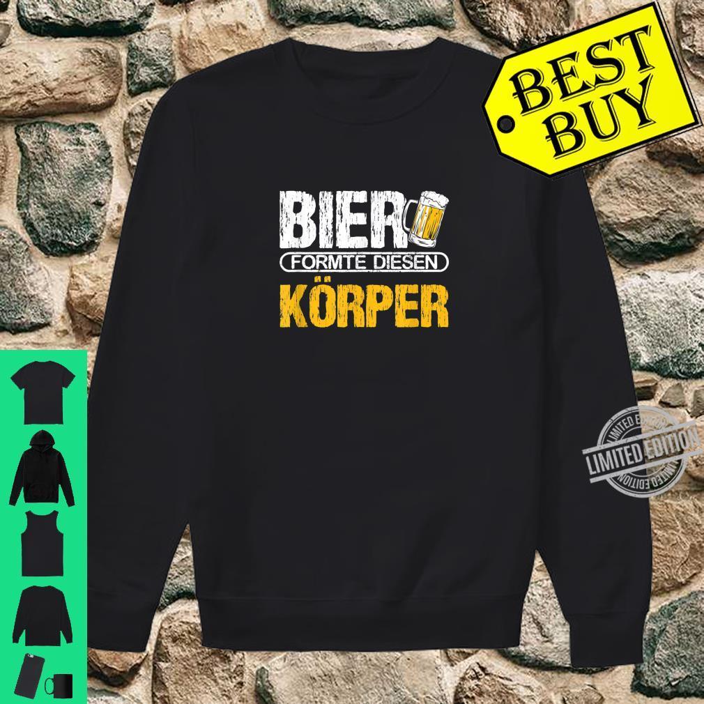 Bier formte diesen Körper Fun Biertrinker Saufen Saufspruch Shirt sweater