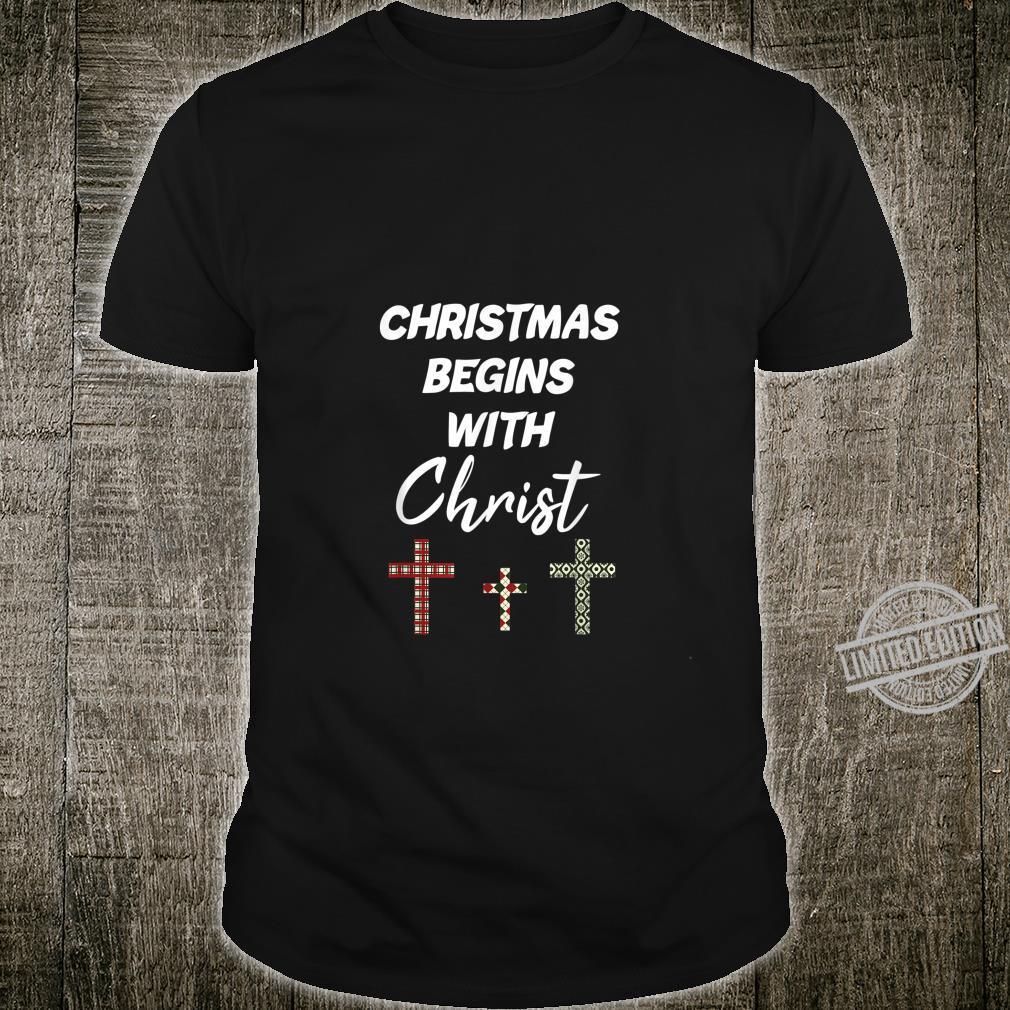 Christmas Begins With Christ Jesus Christmas Costume Shirt