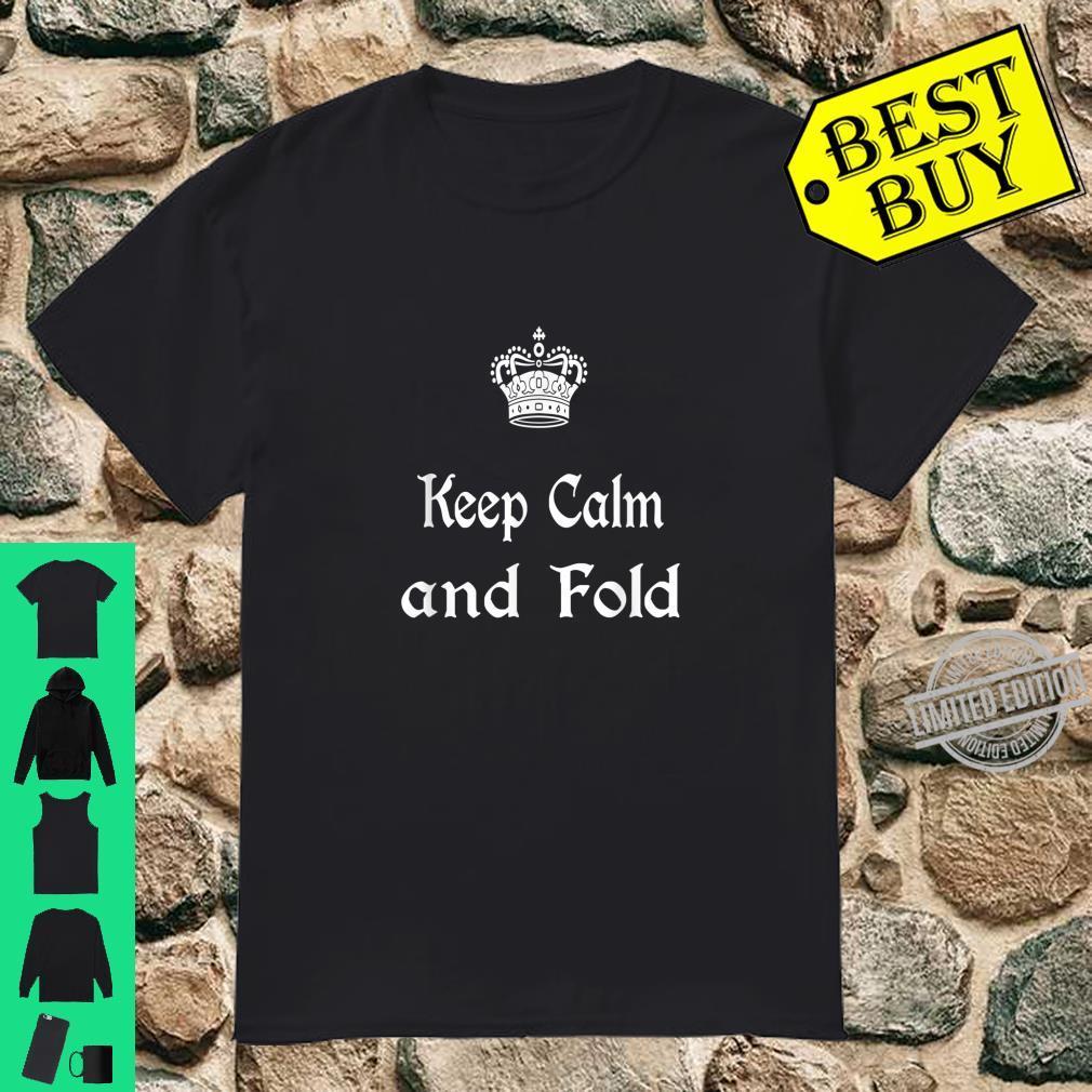 Cool Poker Slogan Keep Calm and Fold Casino Pro Gambling Shirt