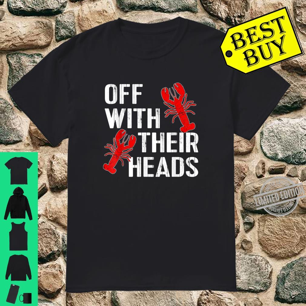 Crawfish Boil Crayfish Off With Their Heads Crawfish Shirt