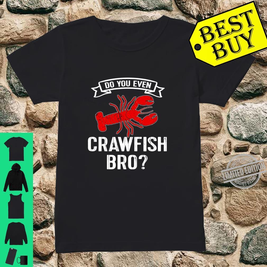 Crawfish Boil Love Crayfish Do You Even Crawfish Bro Shirt ladies tee