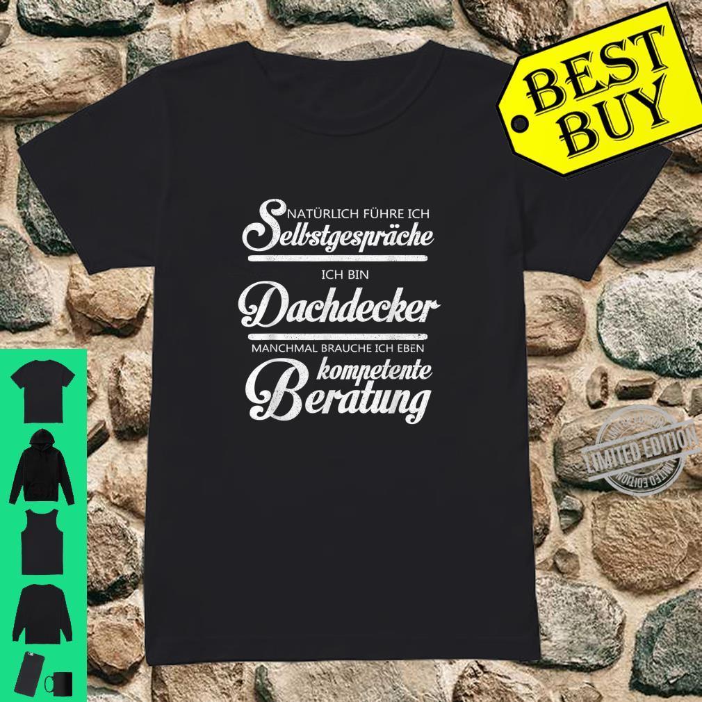 Dachdecker Kompetente Beratung Handwerker Geschenk Shirt ladies tee