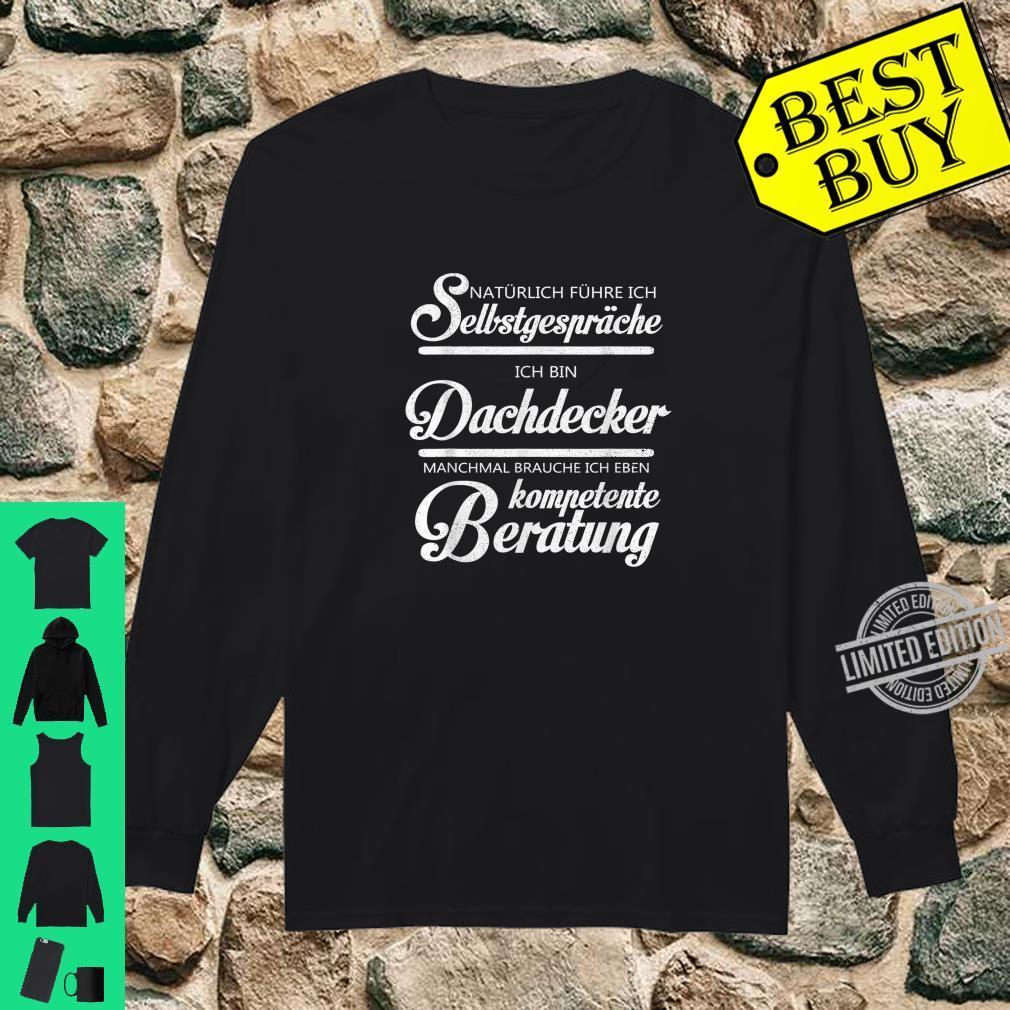 Dachdecker Kompetente Beratung Handwerker Geschenk Shirt long sleeved
