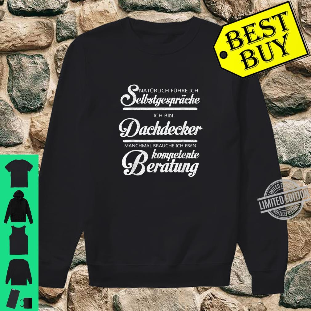 Dachdecker Kompetente Beratung Handwerker Geschenk Shirt sweater
