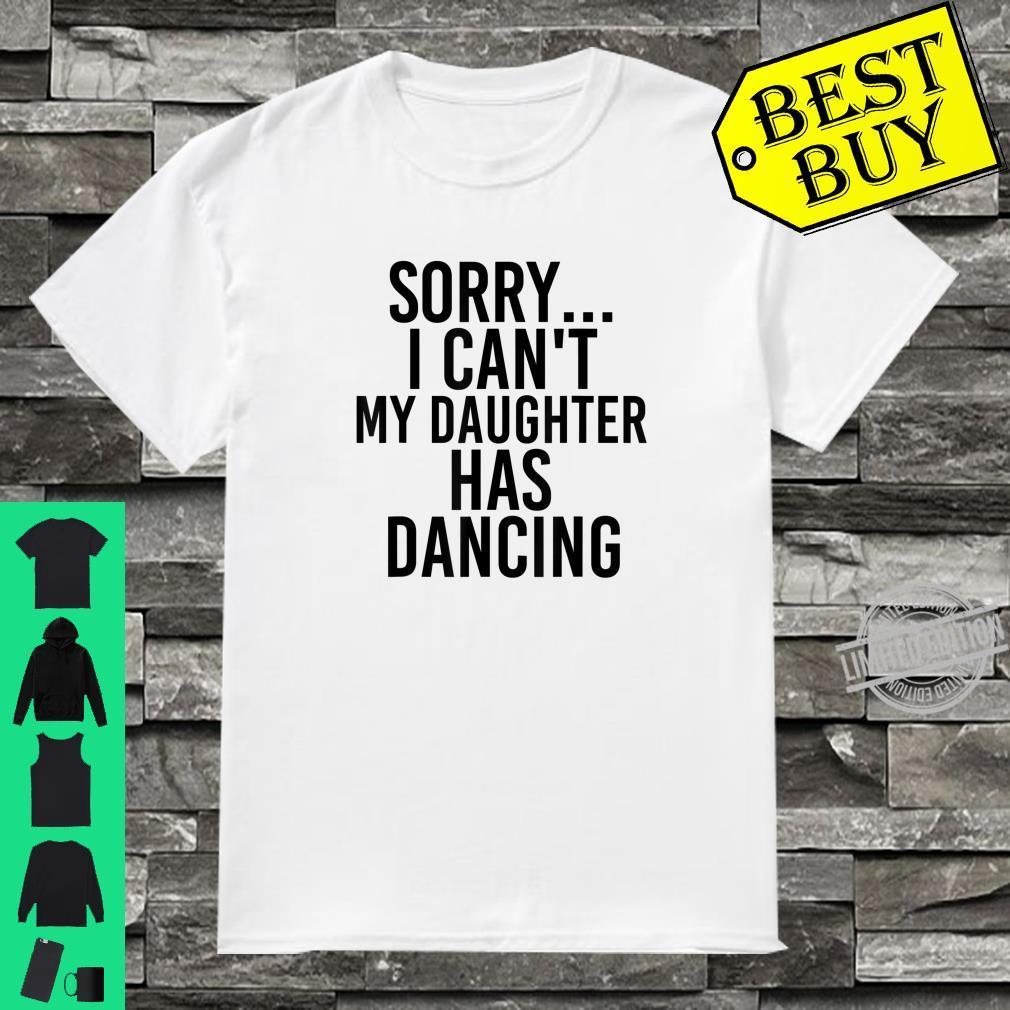 Dad Mom My Daughter Has Dancing Shirt