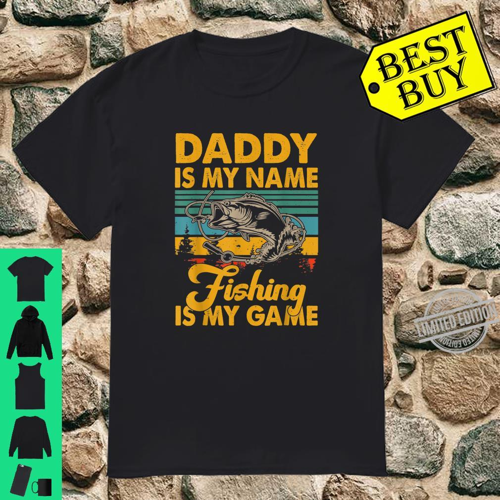 Daddy Is My Name Fishing Is My Game Fishing Father's Day Shirt
