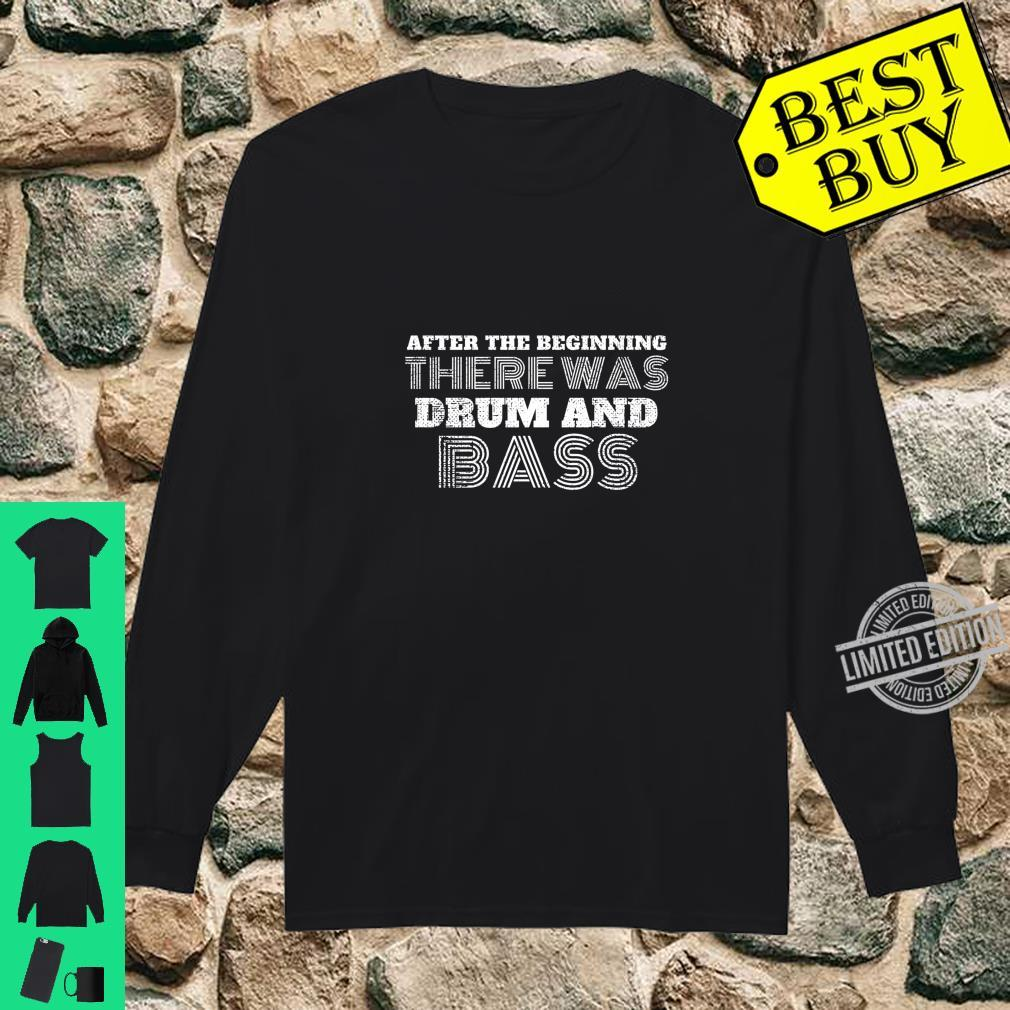 Drum And Bass Music DnB Shirt long sleeved