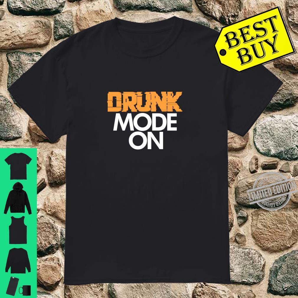 Drunk Mode On Party Drinking Drinkers Langarmshirt Shirt