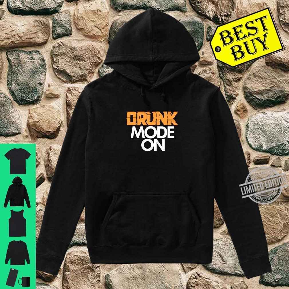 Drunk Mode On Party Drinking Drinkers Langarmshirt Shirt hoodie
