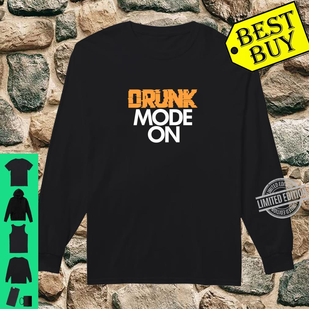 Drunk Mode On Party Drinking Drinkers Langarmshirt Shirt long sleeved