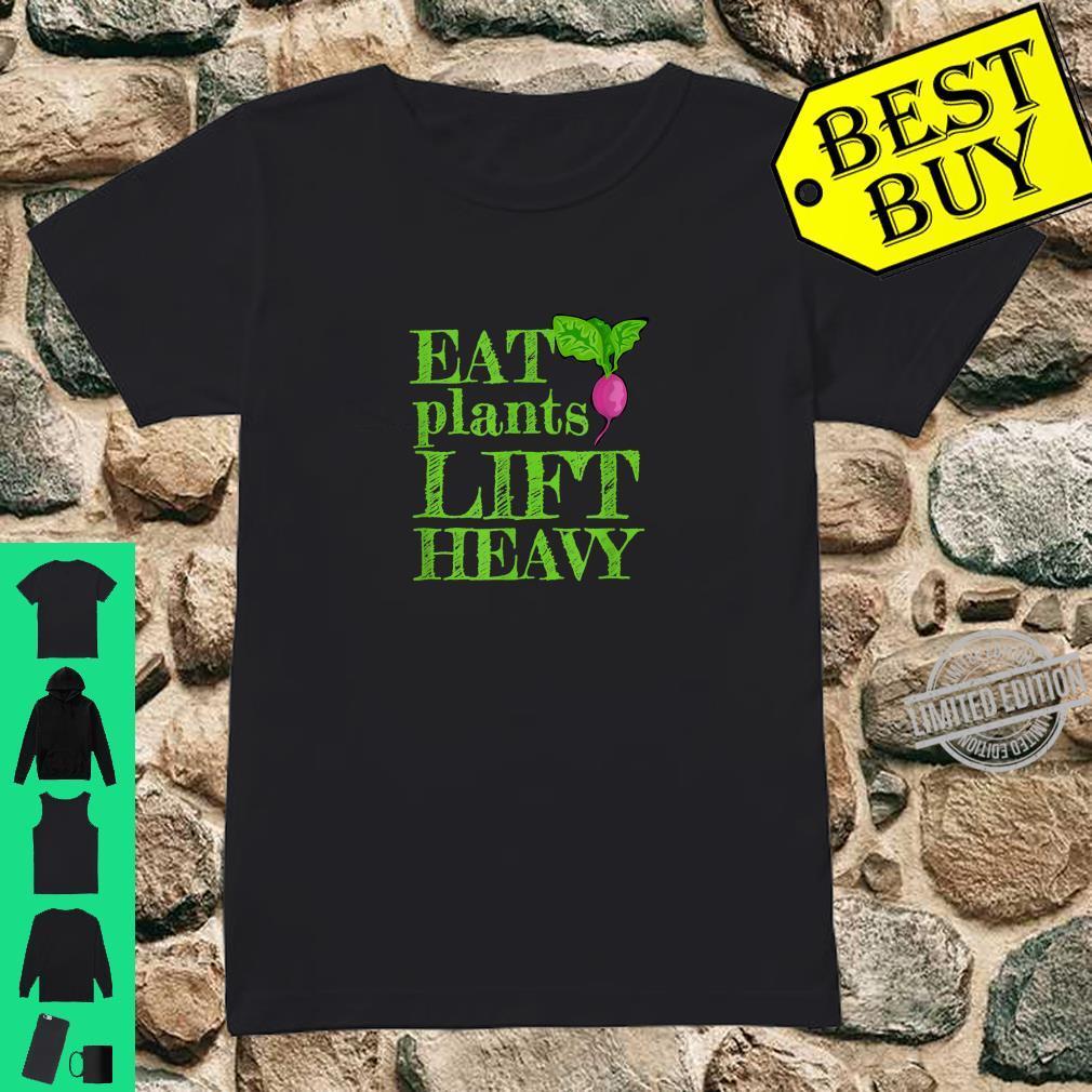 Eat Plants Lift Heavy Vegan Vegetarian Shirt ladies tee