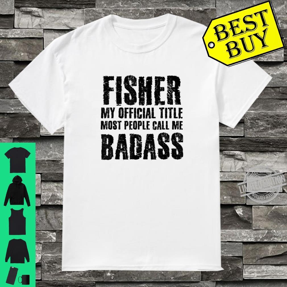 FISHER BADASS Idea Fish Fishing Fisherman Shirt