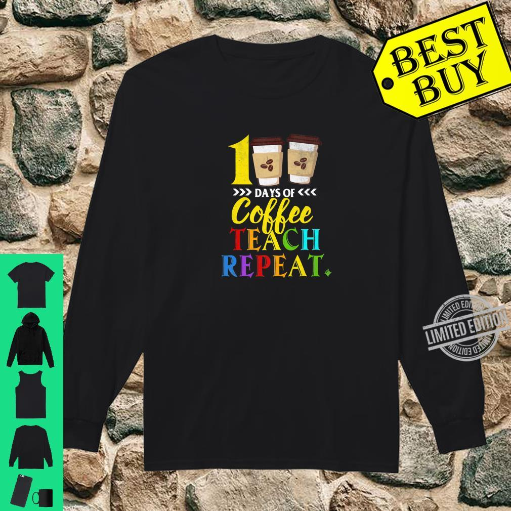 Funny 100 Days of School For Teachers Who Love Coffee Shirt long sleeved
