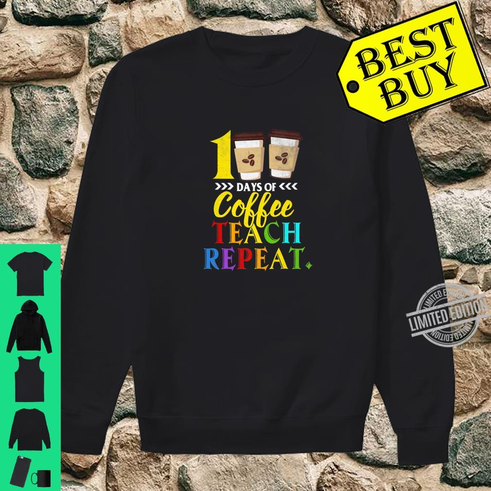 Funny 100 Days of School For Teachers Who Love Coffee Shirt sweater