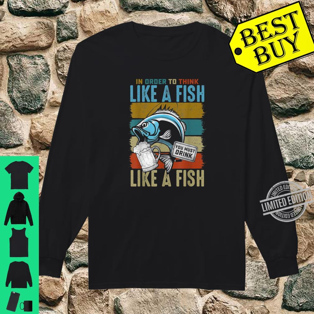 Funny In Order to Think Like a Fish You Must Drink Vintage Shirt long sleeved