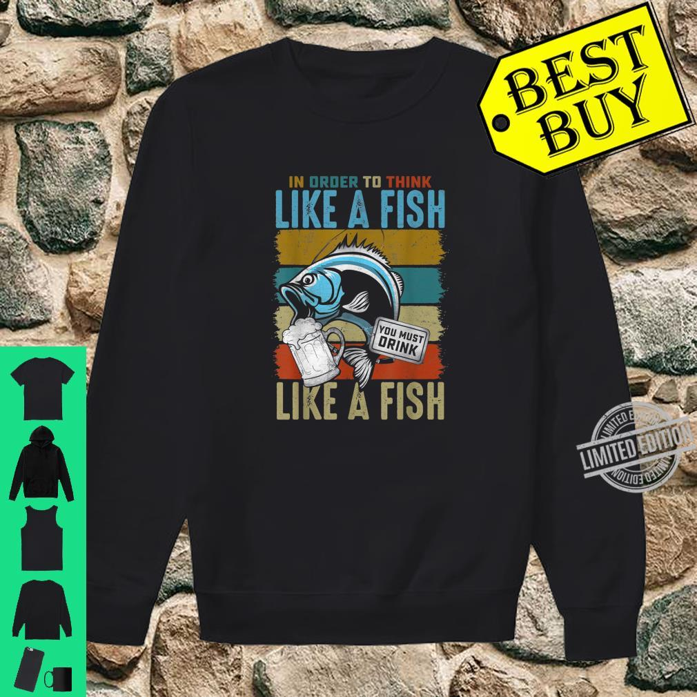 Funny In Order to Think Like a Fish You Must Drink Vintage Shirt sweater