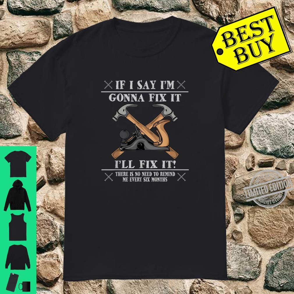 Gift For Forgetful Handyman Janitor Artisan Craftsman Shirt