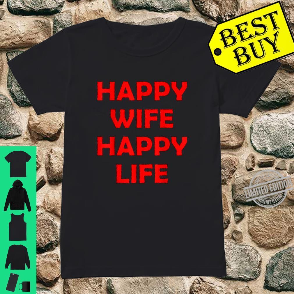Happy Wife Happy Life Shirt ladies tee