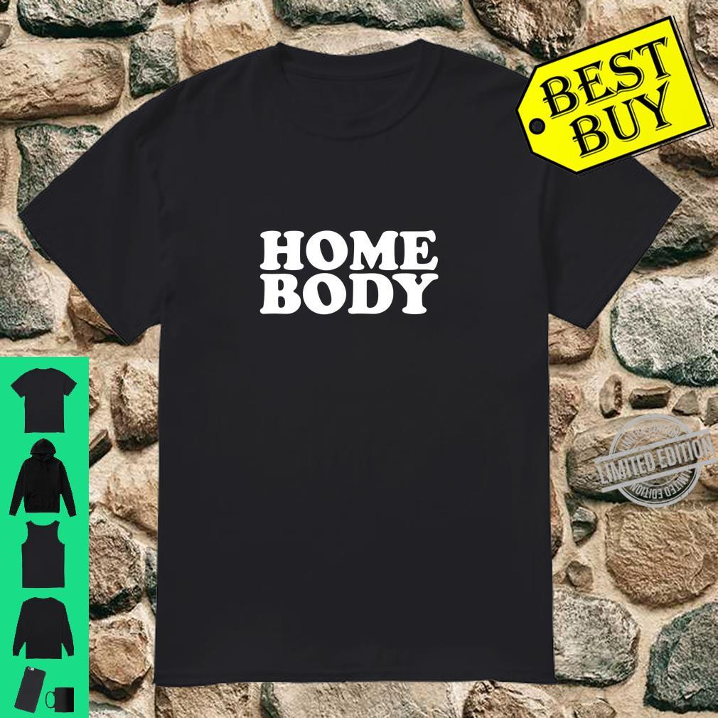 Homebody Cute Stay At Home Shirt