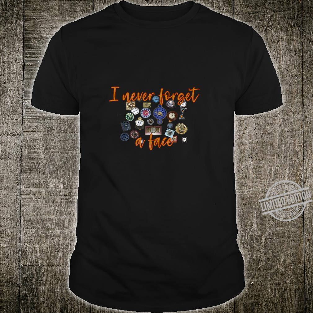 I Never Forget a Face Horology Horologist Watchmaker Shirt