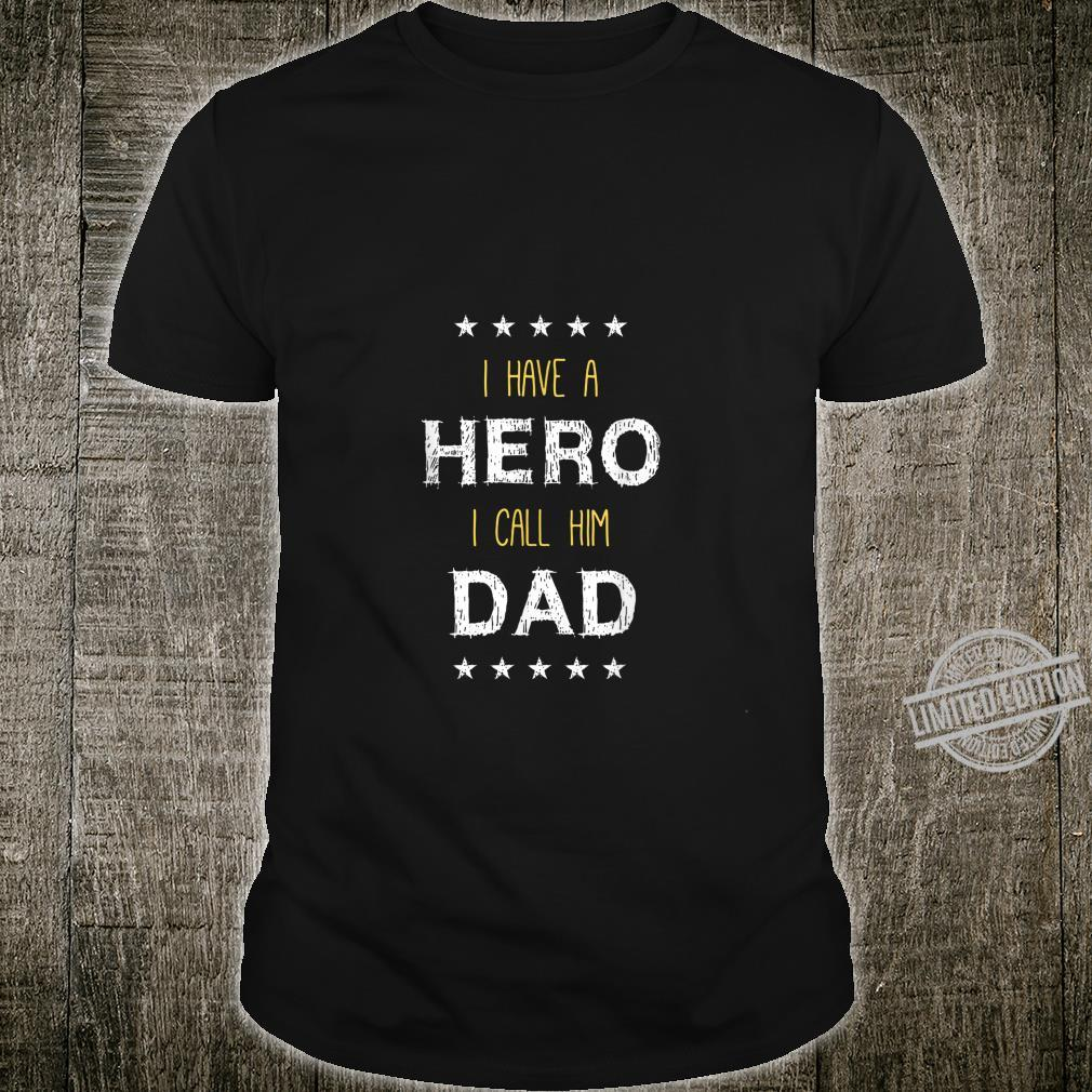 I have a hero I call him dad fathers day for a veteran Shirt