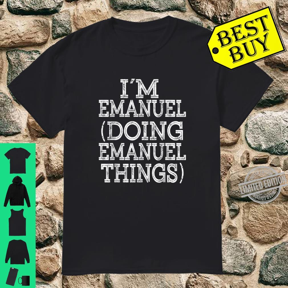 I'M EMANUEL DOING EMANUEL THINGS Family Reunion First Name Shirt