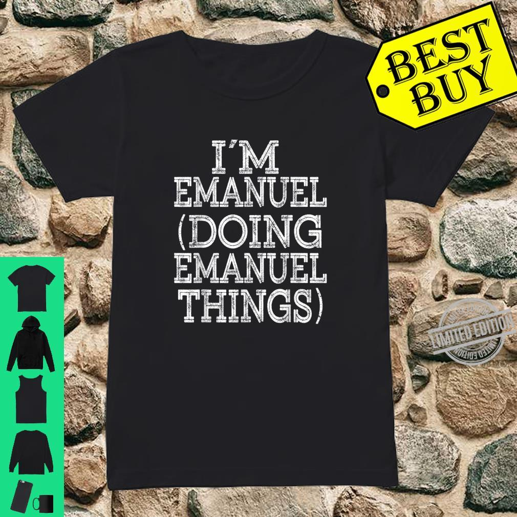 I'M EMANUEL DOING EMANUEL THINGS Family Reunion First Name Shirt ladies tee