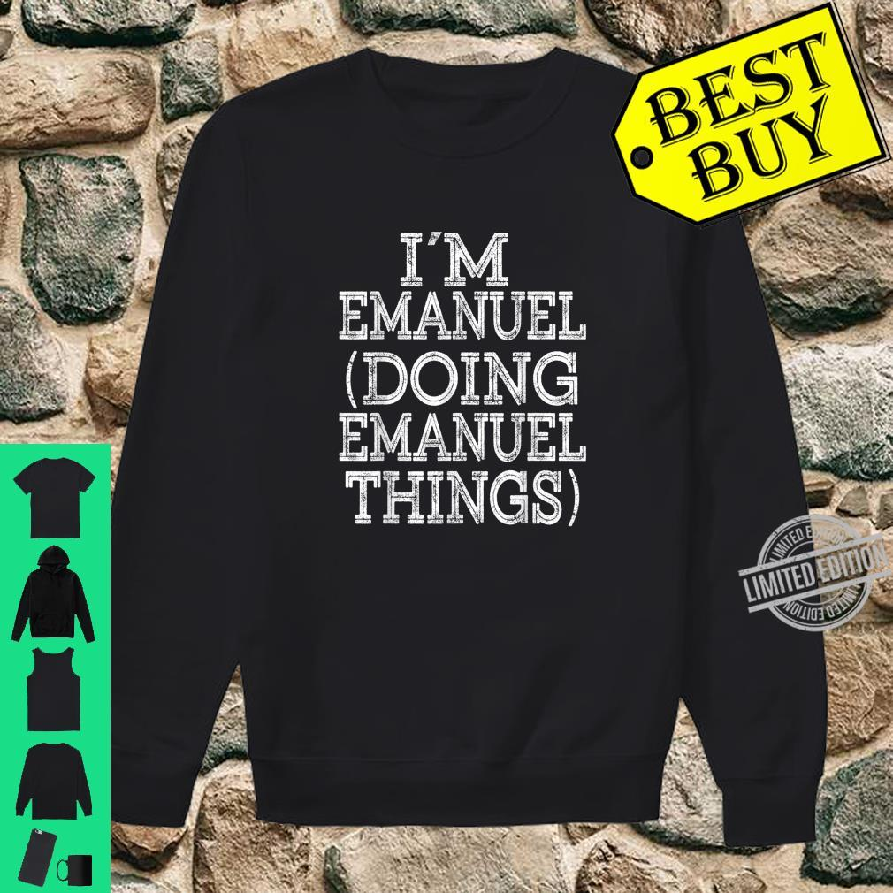 I'M EMANUEL DOING EMANUEL THINGS Family Reunion First Name Shirt sweater
