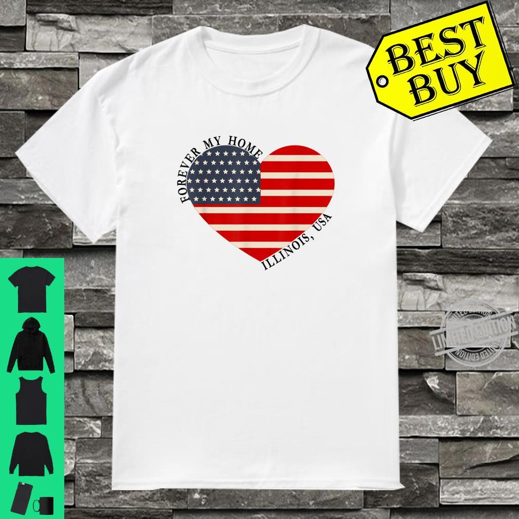 Illinois Forever My Home Heart Flag USA Shirt