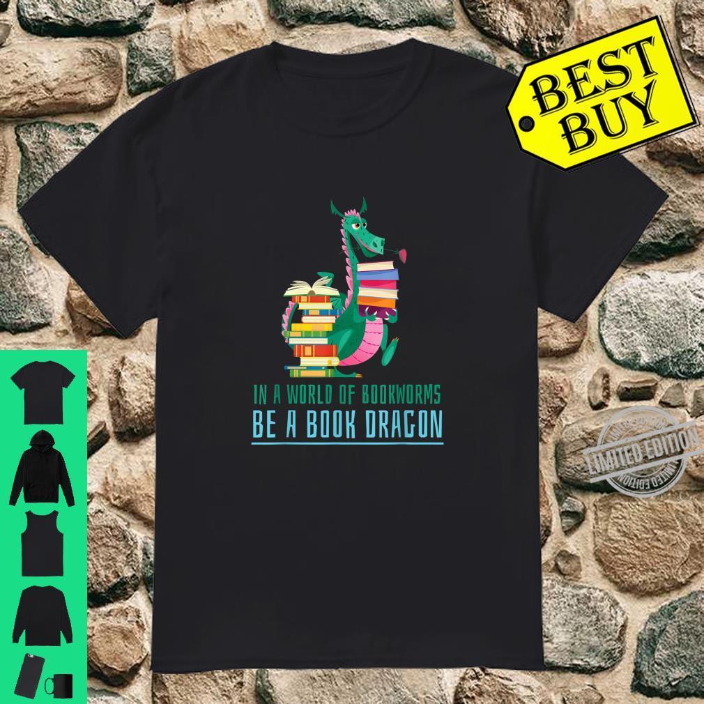 In A World Of Bookworms Be A Book Dragon Cute Nerd Shirt