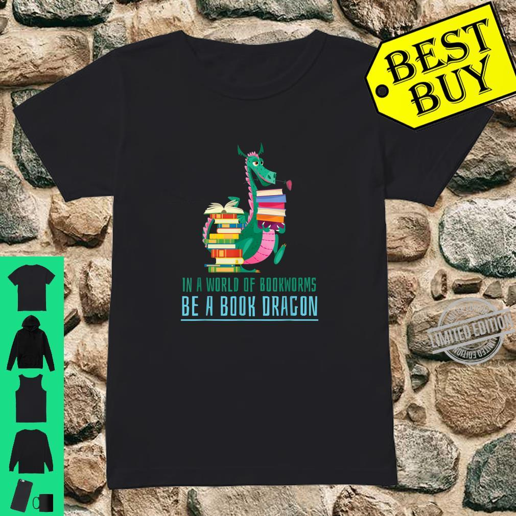 In A World Of Bookworms Be A Book Dragon Cute Nerd Shirt ladies tee