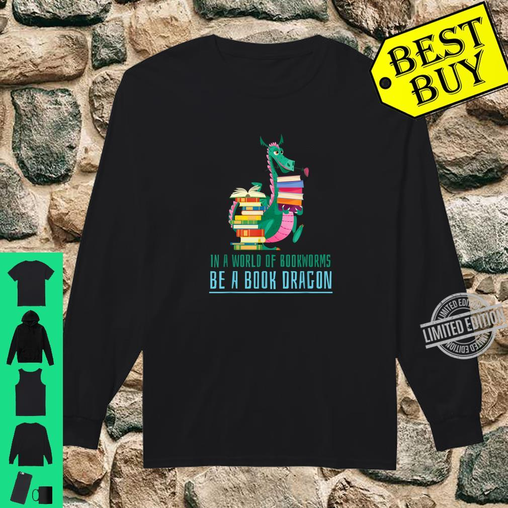 In A World Of Bookworms Be A Book Dragon Cute Nerd Shirt long sleeved