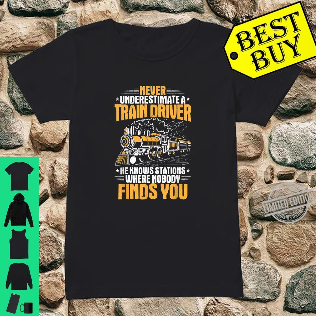 Locomotive Engineer Never Underestimate A Train Driver Shirt ladies tee