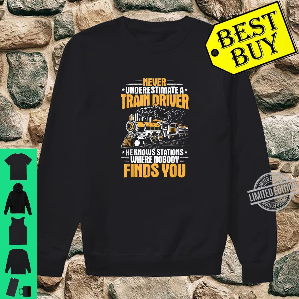 Locomotive Engineer Never Underestimate A Train Driver Shirt sweater