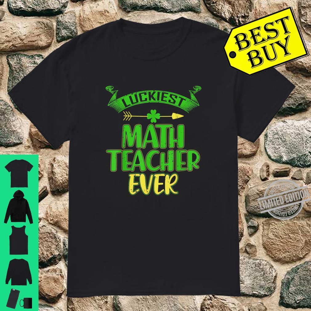 Luckiest Math Teacher Ever Cute St Patricks Day Shirt