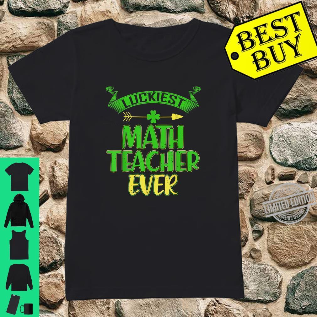 Luckiest Math Teacher Ever Cute St Patricks Day Shirt ladies tee