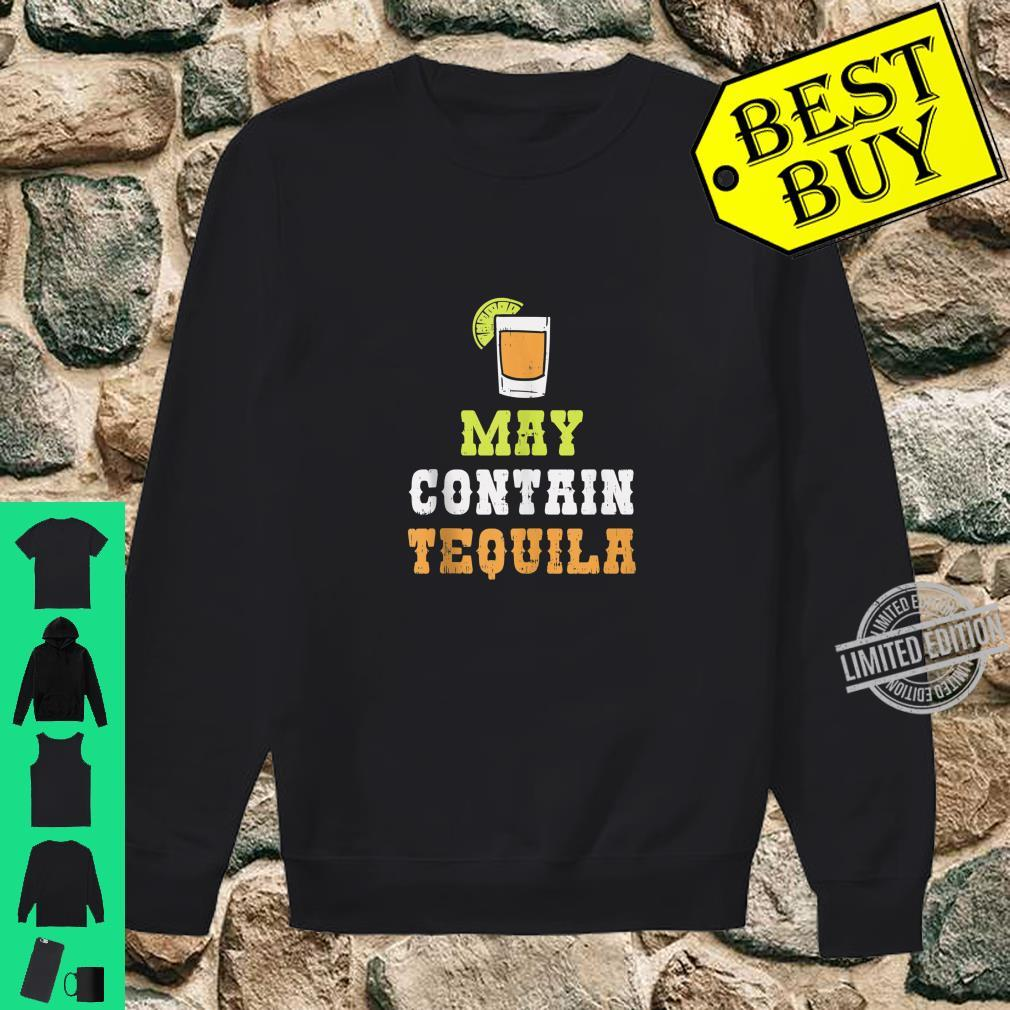 May Contain Tequila Cinco De Mayo Mexican Drinking Shirt sweater